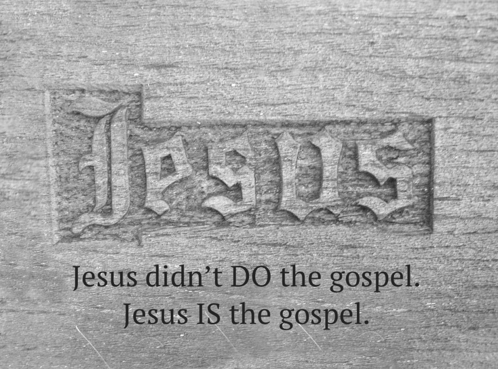 Jesus Is the Gospel