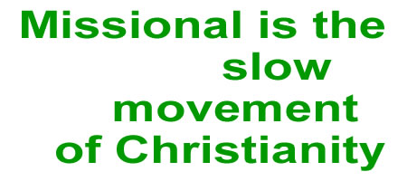 slow_movement_missional